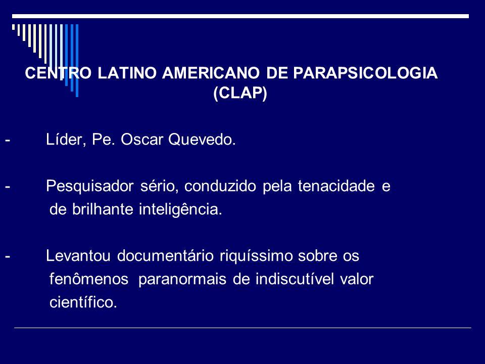 CENTRO LATINO AMERICANO DE PARAPSICOLOGIA (CLAP) - Líder, Pe.