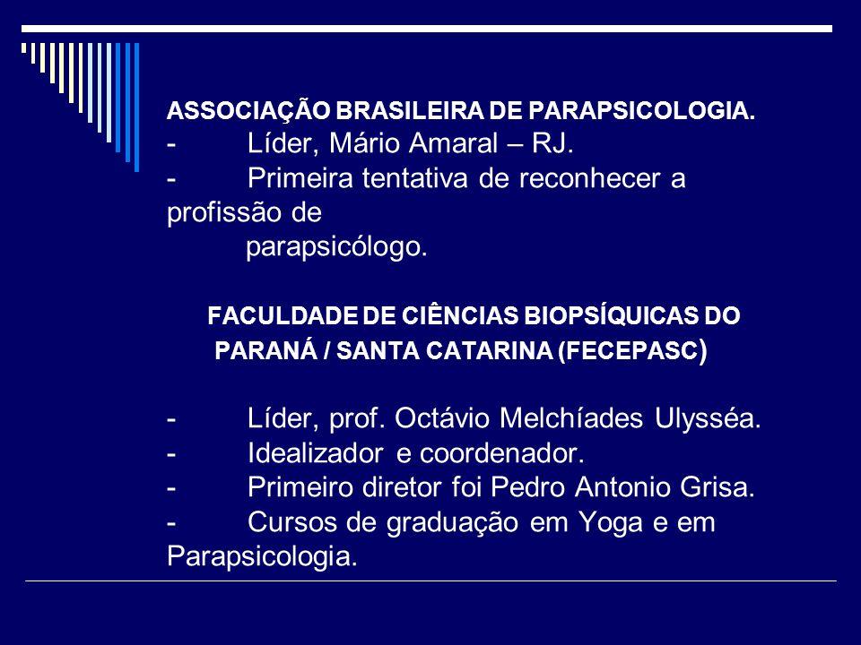 ASSOCIAÇÃO BRASILEIRA DE PARAPSICOLOGIA.- Líder, Mário Amaral – RJ.