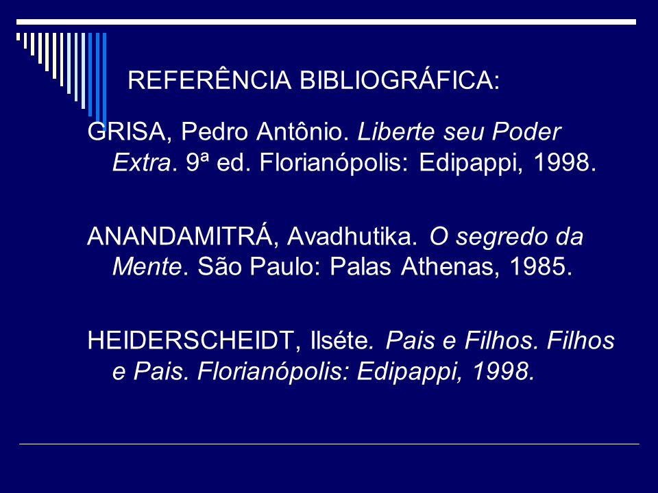 REFERÊNCIA BIBLIOGRÁFICA: GRISA, Pedro Antônio.Liberte seu Poder Extra.