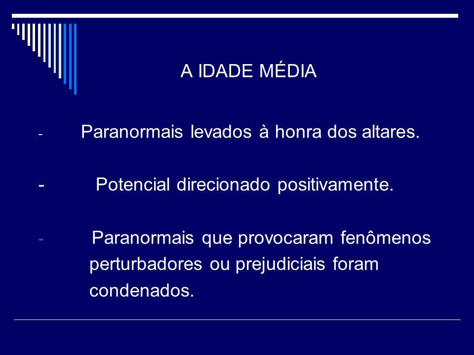 A IDADE MÉDIA - Paranormais levados à honra dos altares.