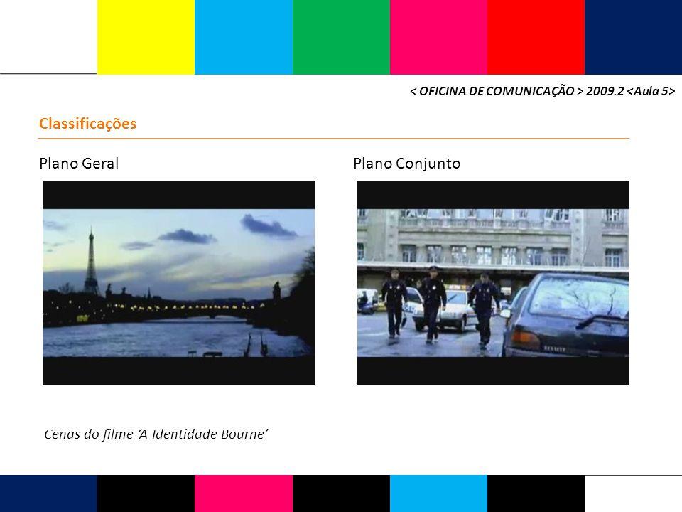 2009.2 Classificações Plano Geral Cenas do filme A Identidade Bourne Plano Conjunto