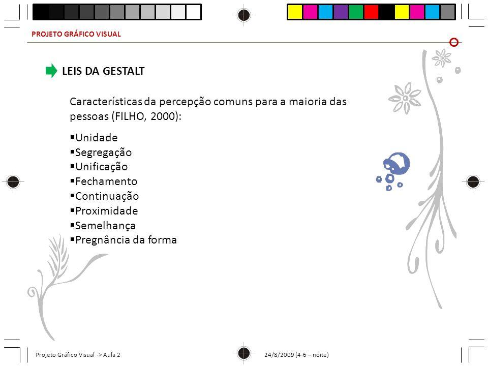 PROJETO GRÁFICO VISUAL Projeto Gráfico Visual -> Aula 2 24/8/2009 (4-6 – noite) PRETO Morte, luto, infortúnio Elegância, sensualidade