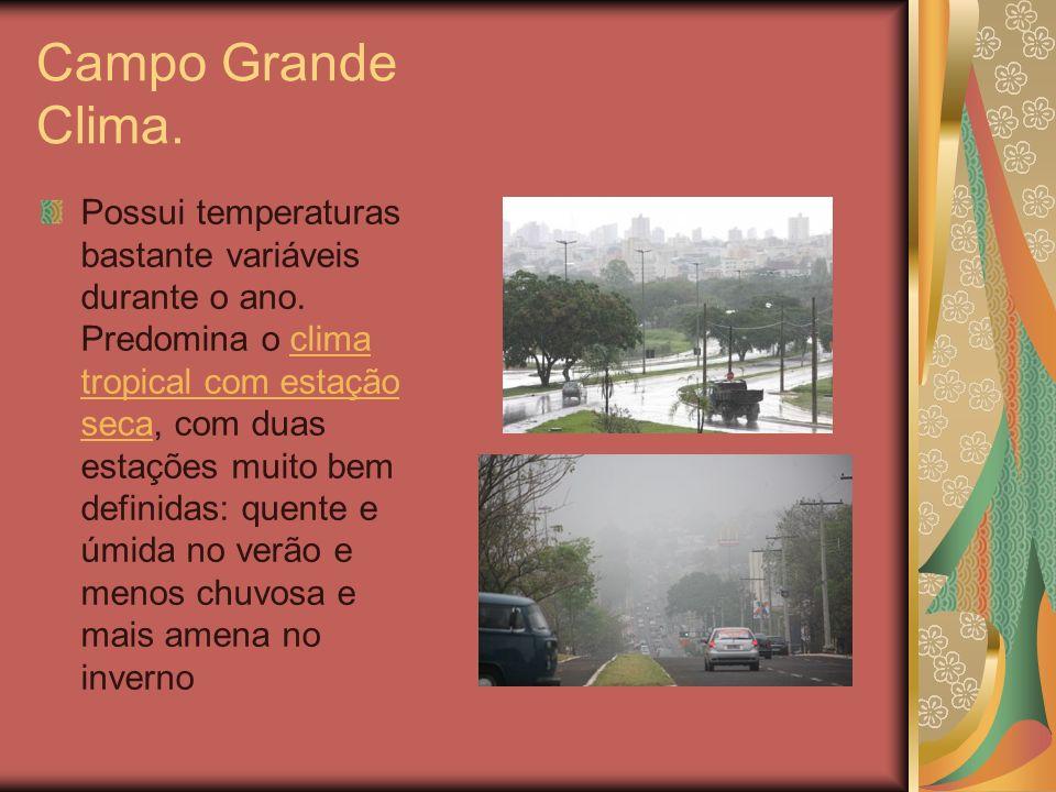 Campo Grande Clima. Possui temperaturas bastante variáveis durante o ano. Predomina o clima tropical com estação seca, com duas estações muito bem def