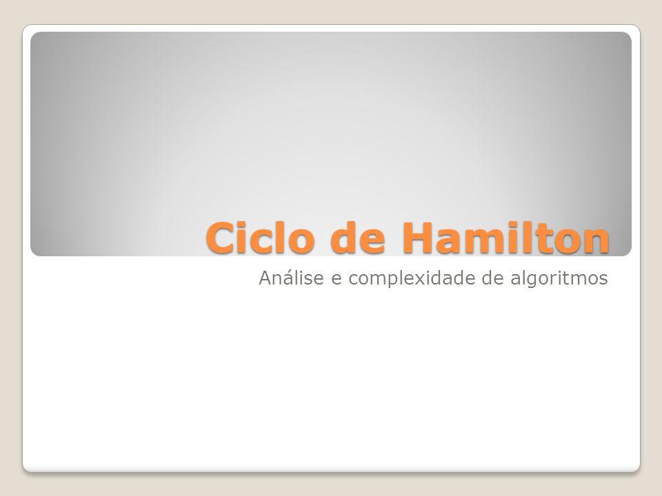 Ciclo de Hamilton Análise e complexidade de algoritmos
