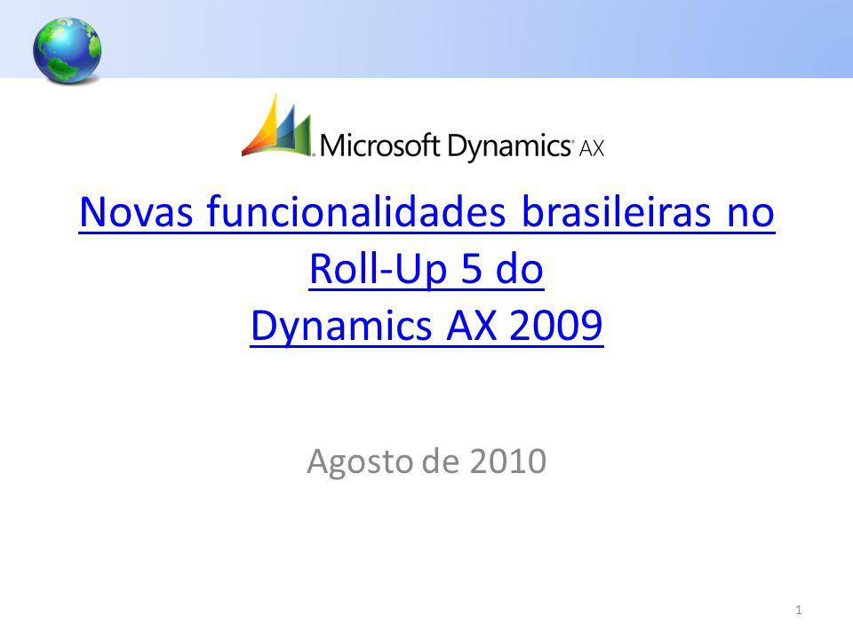 Novas funcionalidades brasileiras no Roll-Up 5 do Dynamics AX 2009 1 Agosto de 2010