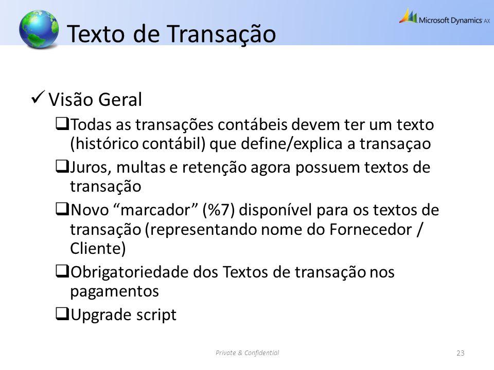Texto de Transação Visão Geral Todas as transações contábeis devem ter um texto (histórico contábil) que define/explica a transaçao Juros, multas e re