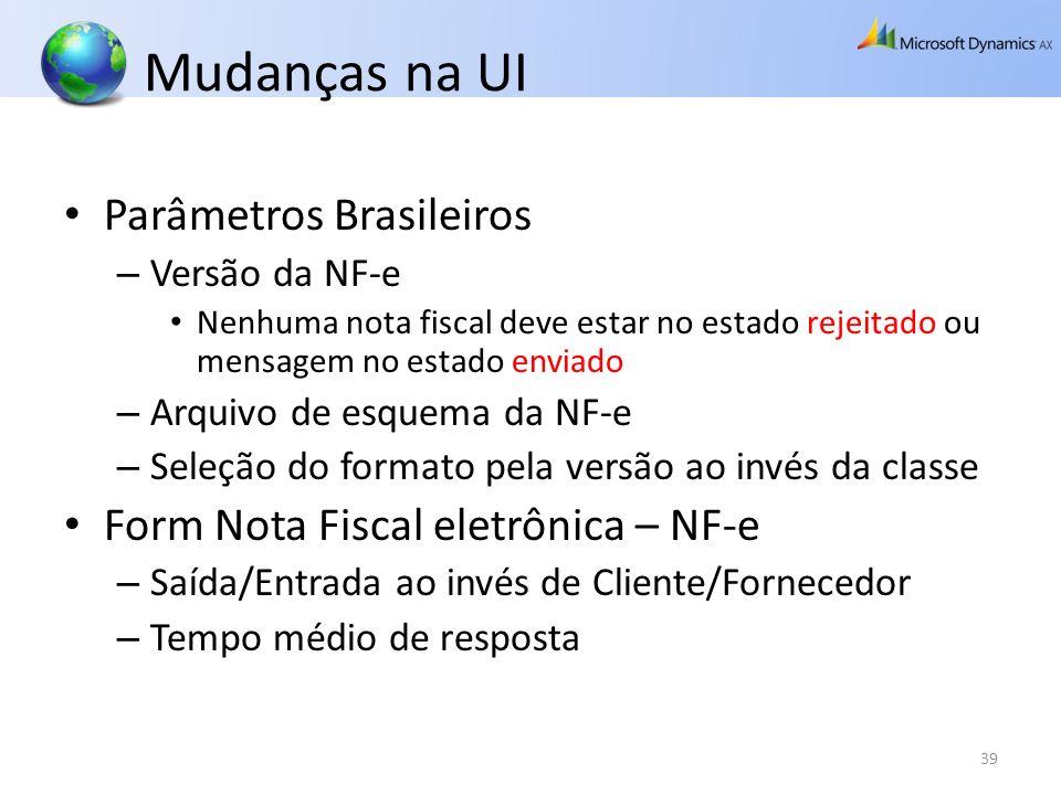Mudanças na UI Parâmetros Brasileiros – Versão da NF-e Nenhuma nota fiscal deve estar no estado rejeitado ou mensagem no estado enviado – Arquivo de e