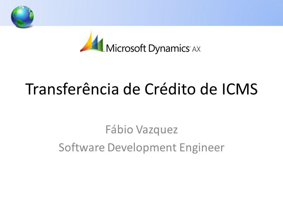 Transferência de Crédito de ICMS Fábio Vazquez Software Development Engineer