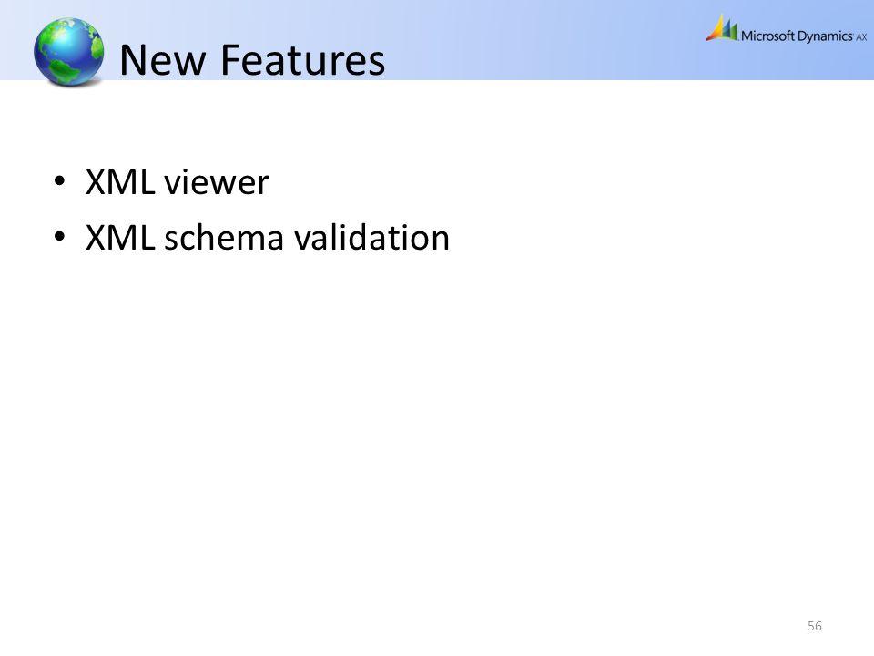 New Features XML viewer XML schema validation 56