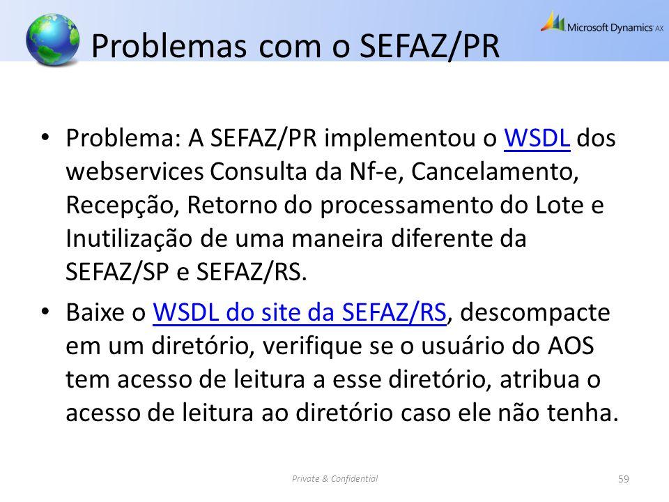 Problemas com o SEFAZ/PR Problema: A SEFAZ/PR implementou o WSDL dos webservices Consulta da Nf-e, Cancelamento, Recepção, Retorno do processamento do