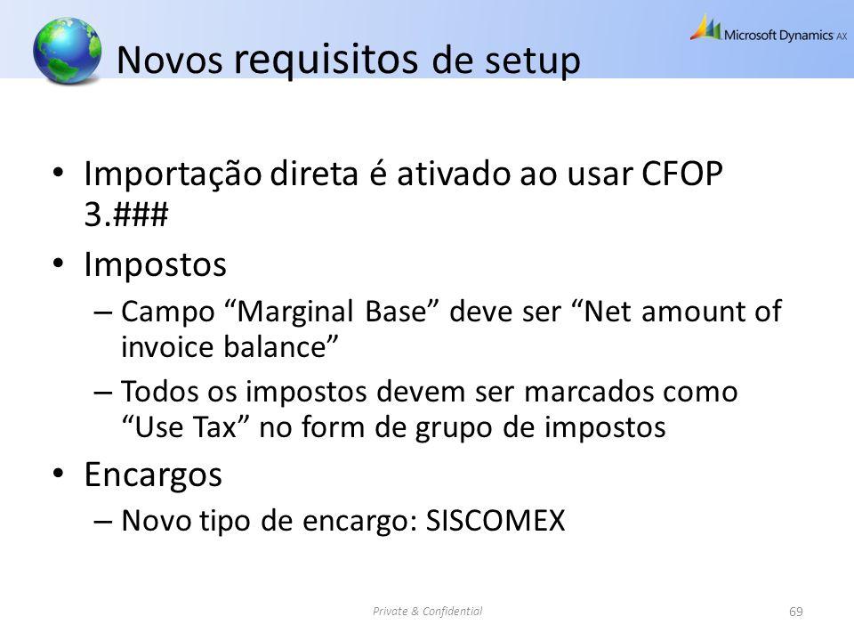 Novos requisitos de setup Importação direta é ativado ao usar CFOP 3.### Impostos – Campo Marginal Base deve ser Net amount of invoice balance – Todos