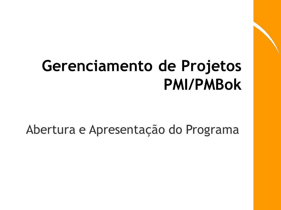 Gerenciamento de Projetos PMI/PMBok Abertura e Apresentação do Programa