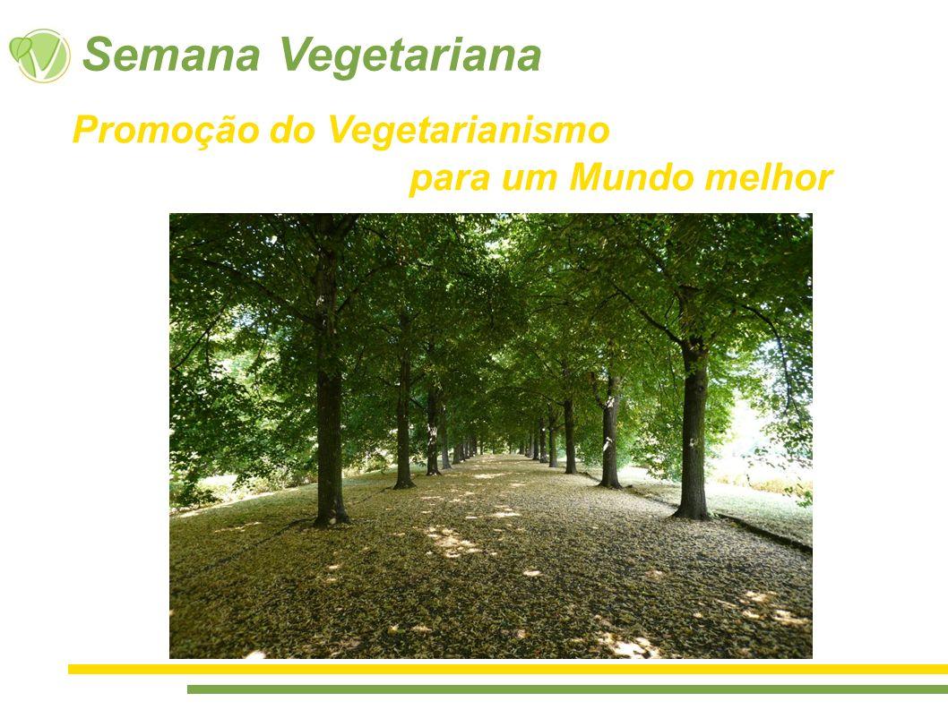 Semana Vegetariana Promoção do Vegetarianismo para um Mundo melhor