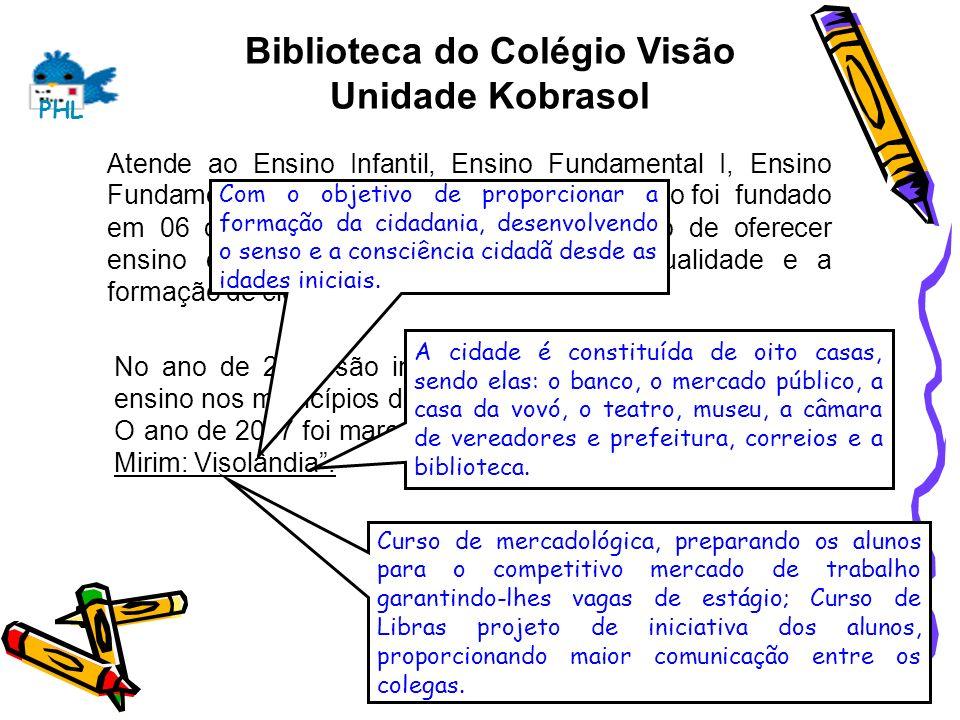Biblioteca do Colégio Visão Unidade Kobrasol Atende ao Ensino Infantil, Ensino Fundamental I, Ensino Fundamental II e Ensino Médio. O Colégio Visão fo