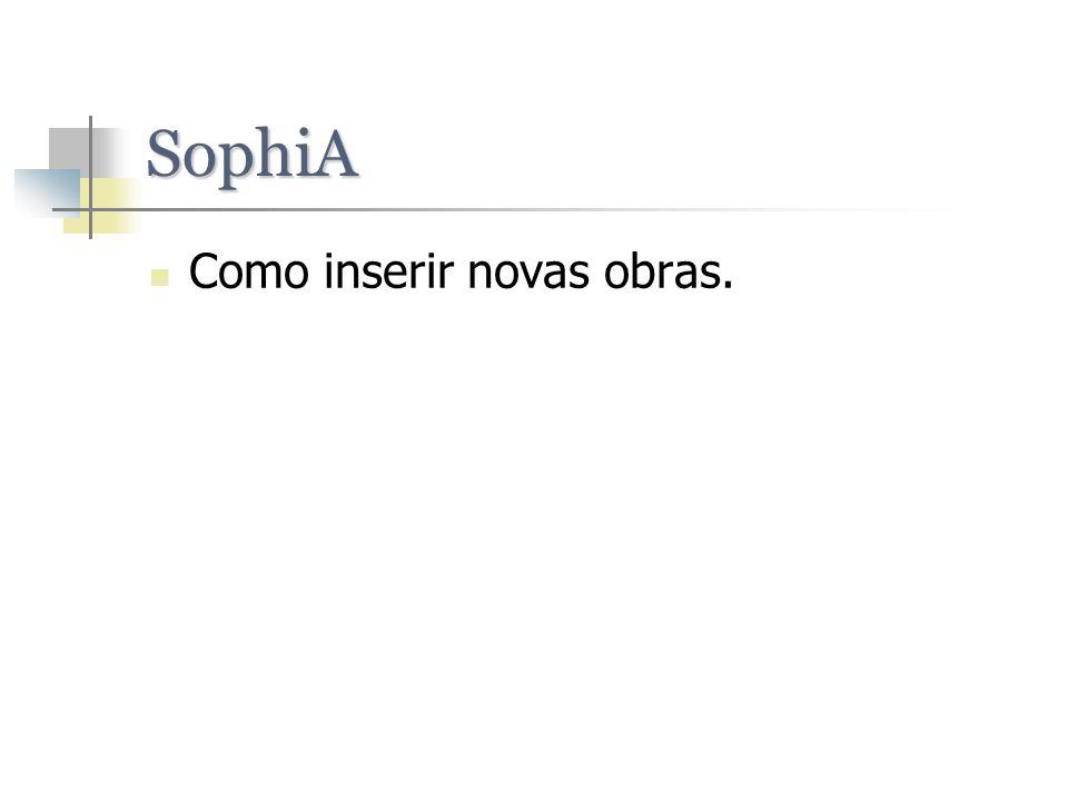 SophiA Como inserir novas obras.