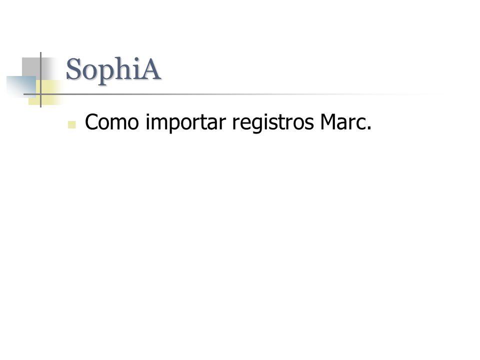 SophiA Como importar registros Marc.