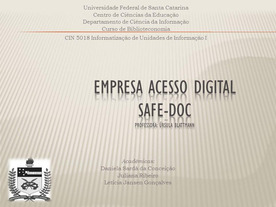 Universidade Federal de Santa Catarina Centro de Ciências da Educação Departamento de Ciência da Informação Curso de Biblioteconomia CIN 5018 Informat