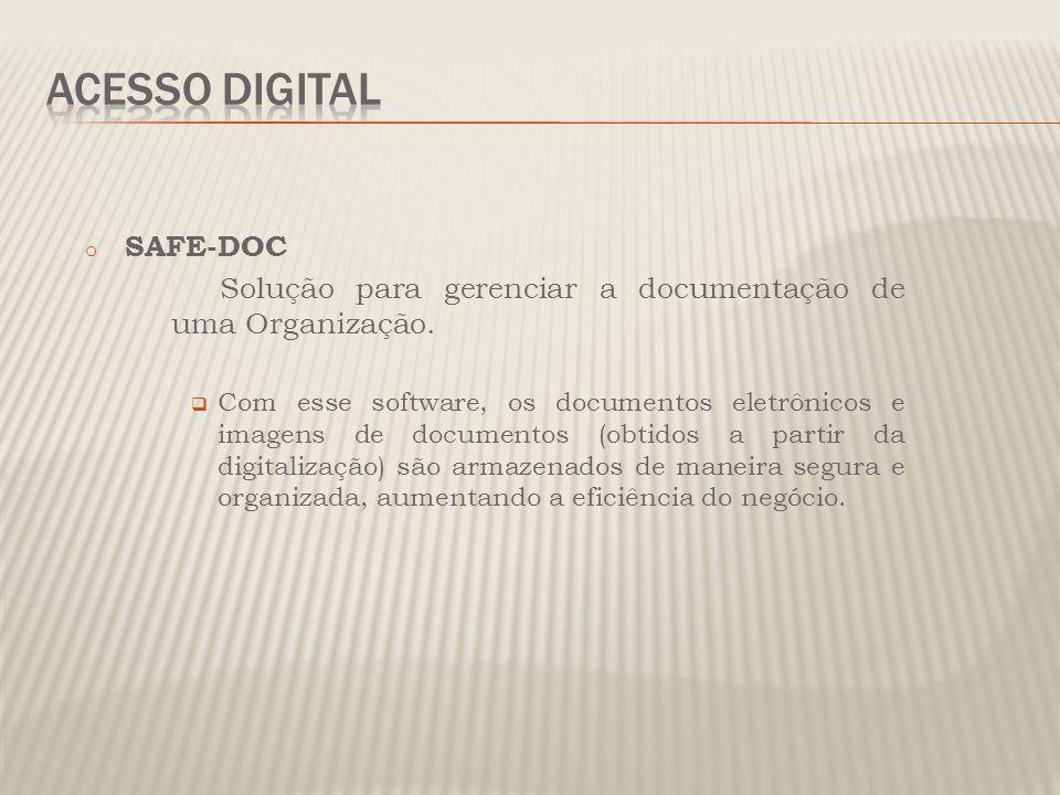o SAFE-DOC Solução para gerenciar a documentação de uma Organização. Com esse software, os documentos eletrônicos e imagens de documentos (obtidos a p
