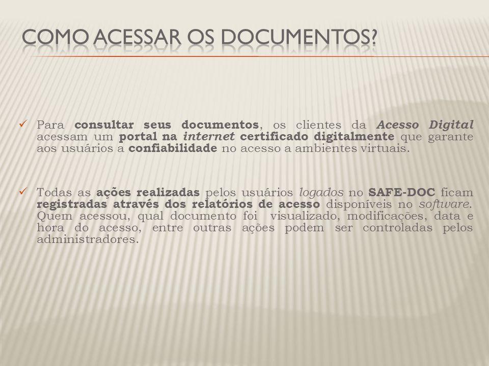 Para consultar seus documentos, os clientes da Acesso Digital acessam um portal na internet certificado digitalmente que garante aos usuários a confia