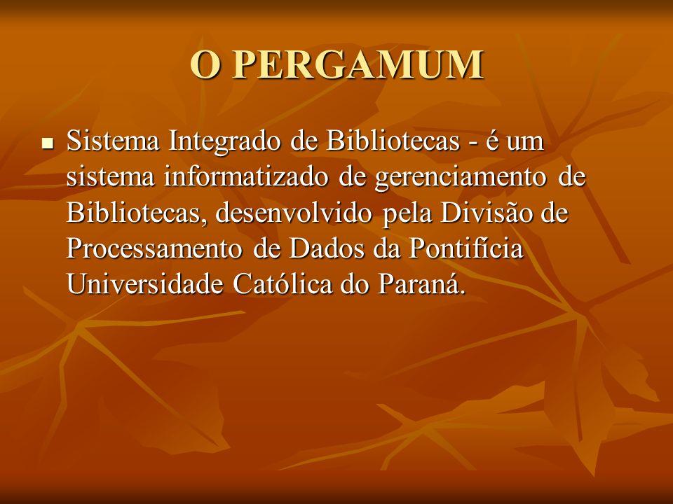O PERGAMUM Sistema Integrado de Bibliotecas - é um sistema informatizado de gerenciamento de Bibliotecas, desenvolvido pela Divisão de Processamento d