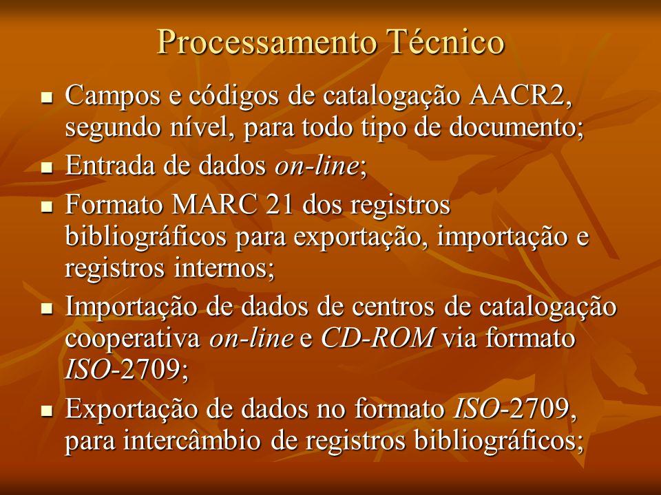 Processamento Técnico Campos e códigos de catalogação AACR2, segundo nível, para todo tipo de documento; Campos e códigos de catalogação AACR2, segund