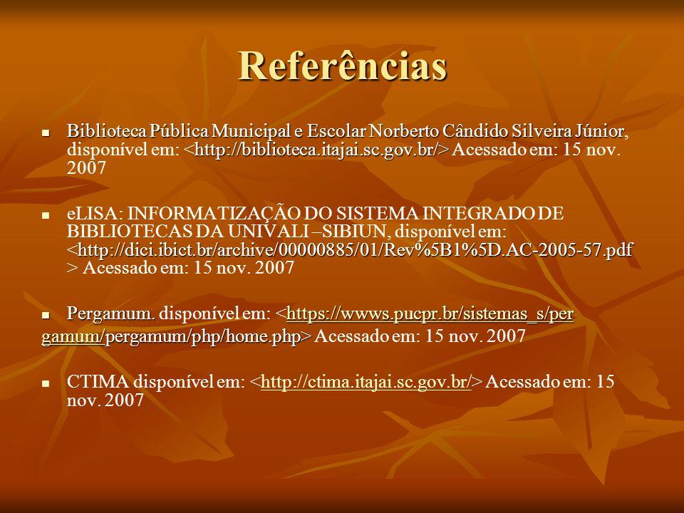 Referências Biblioteca Pública Municipal e Escolar Norberto Cândido Silveira Júnior http://biblioteca.itajai.sc.gov.br/> Biblioteca Pública Municipal
