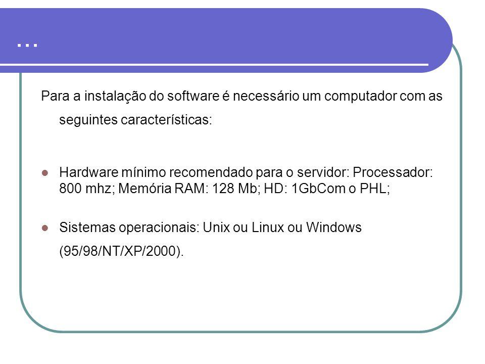 ... Para a instalação do software é necessário um computador com as seguintes características: Hardware mínimo recomendado para o servidor: Processado