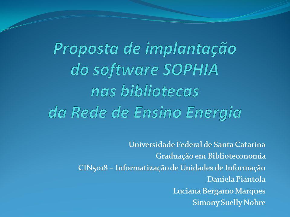 Universidade Federal de Santa Catarina Graduação em Biblioteconomia CIN5018 – Informatização de Unidades de Informação Daniela Piantola Luciana Bergam
