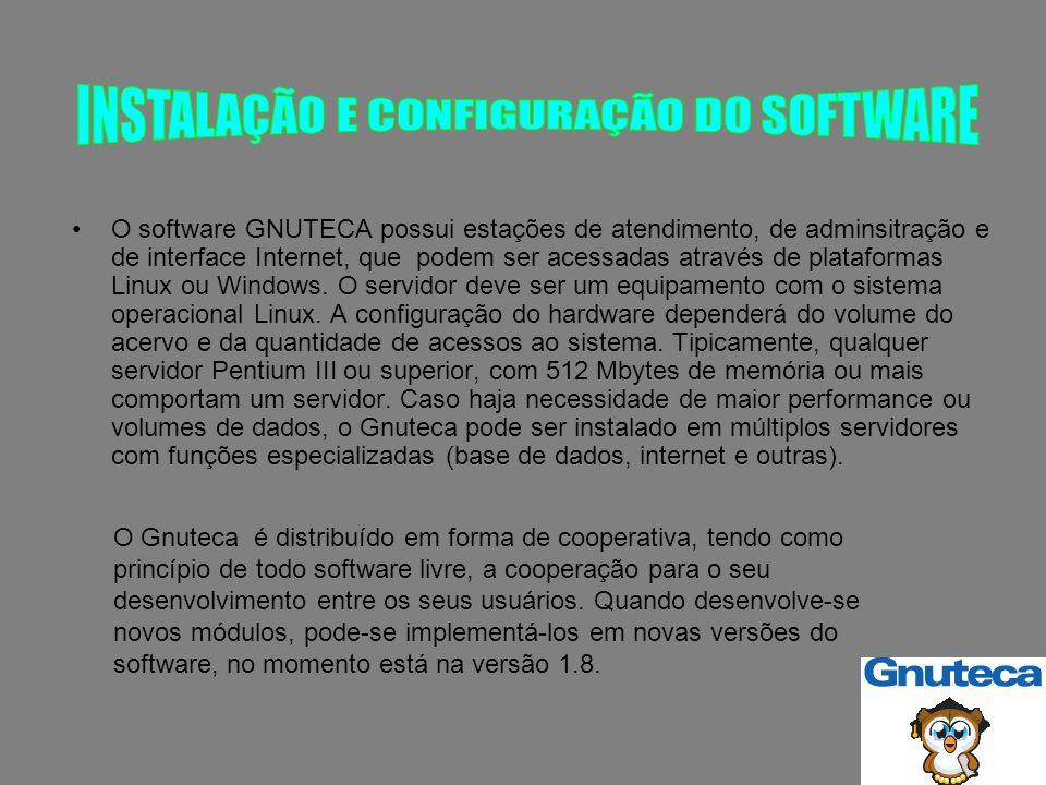 O software GNUTECA possui estações de atendimento, de adminsitração e de interface Internet, que podem ser acessadas através de plataformas Linux ou Windows.