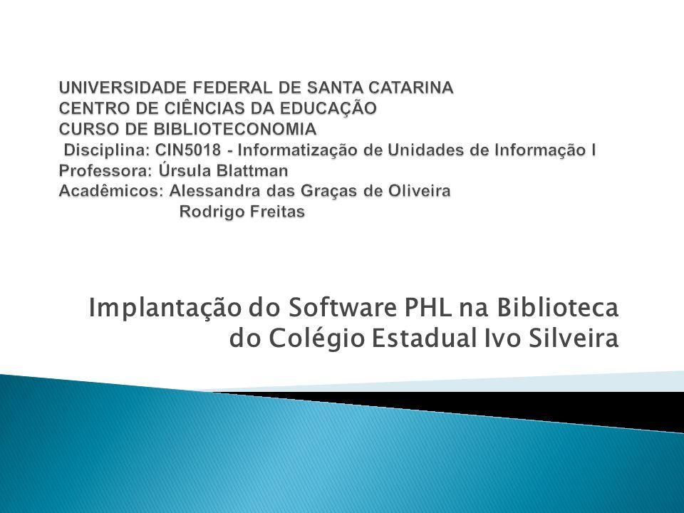 Implantação do Software PHL na Biblioteca do Colégio Estadual Ivo Silveira