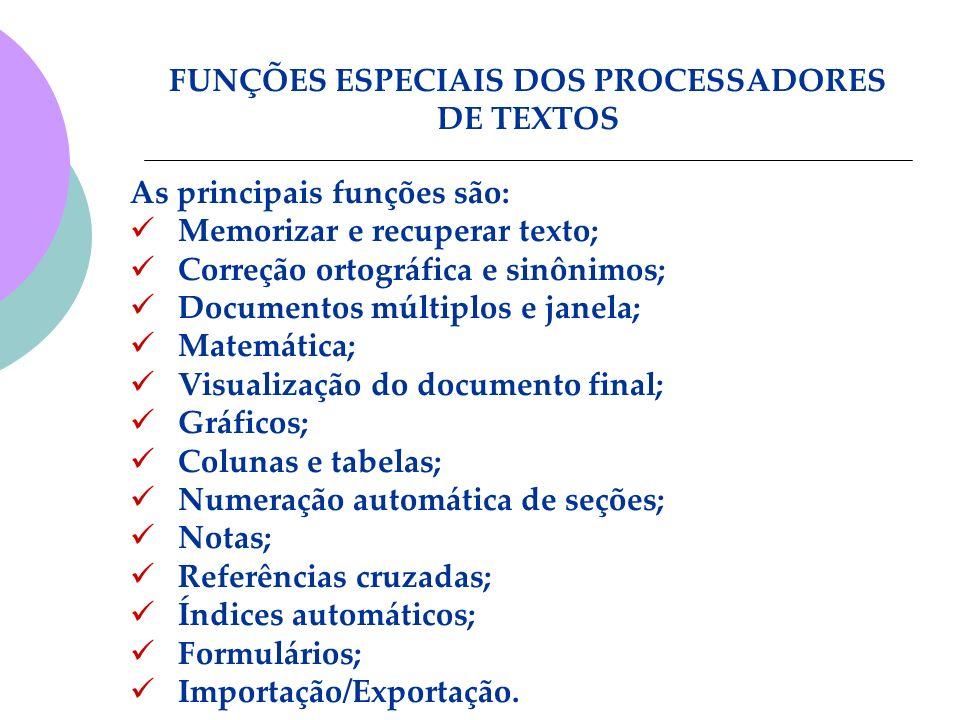 As principais funções são: Memorizar e recuperar texto; Correção ortográfica e sinônimos; Documentos múltiplos e janela; Matemática; Visualização do d