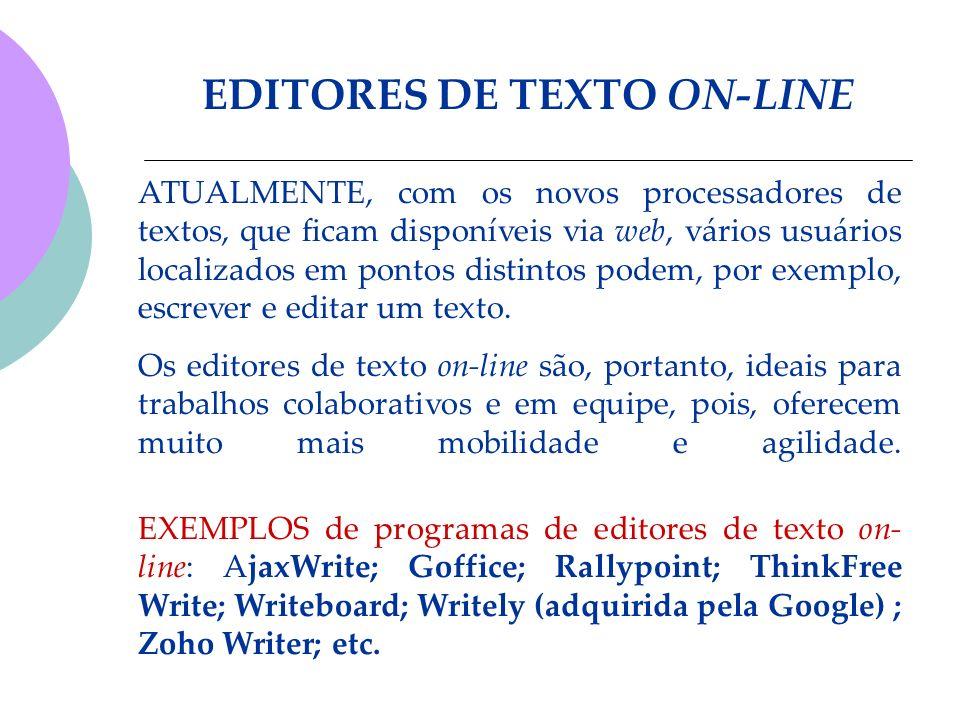 EDITORES DE TEXTO ON-LINE ATUALMENTE, com os novos processadores de textos, que ficam disponíveis via web, vários usuários localizados em pontos disti
