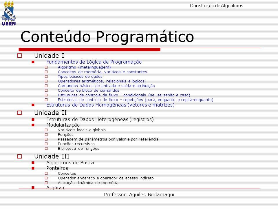 Construção de Algoritmos Professor: Aquiles Burlamaqui Stdio.h ( Funções de entrada e saída via teclado e em arquivos) int getc (FILE *stream); lê um caracter de um arquivo.