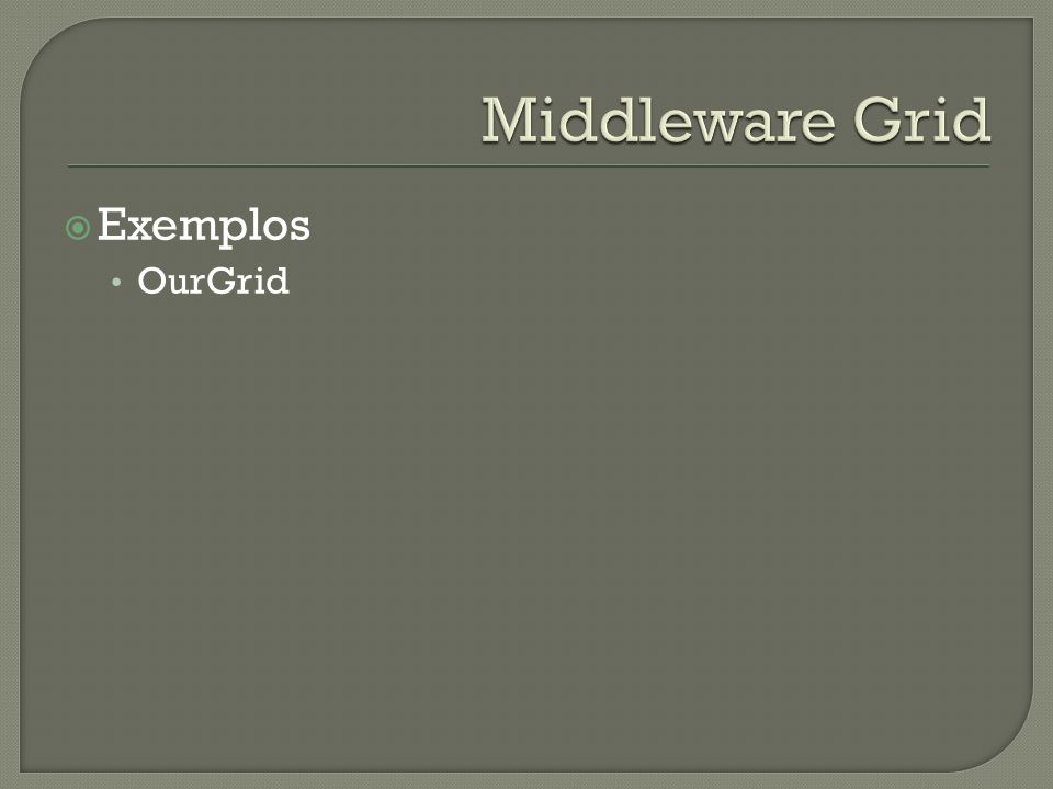 Exemplos OurGrid