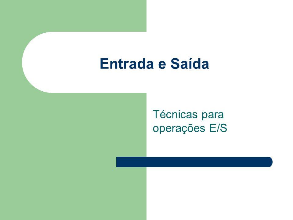 Entrada e Saída Técnicas para operações E/S