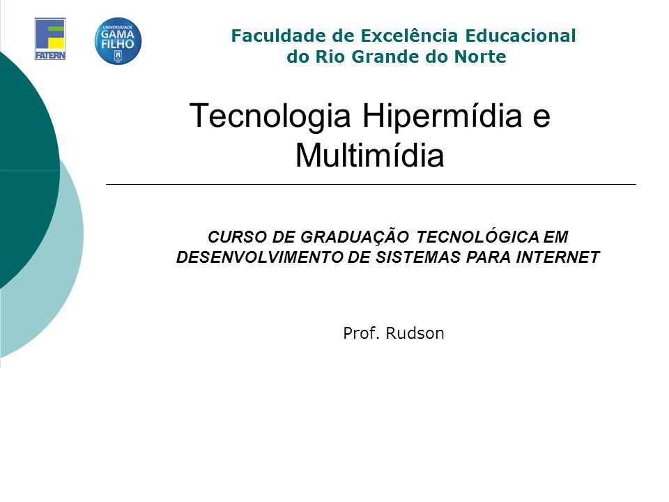 Tecnologia Hipermídia e Multimídia Prof.
