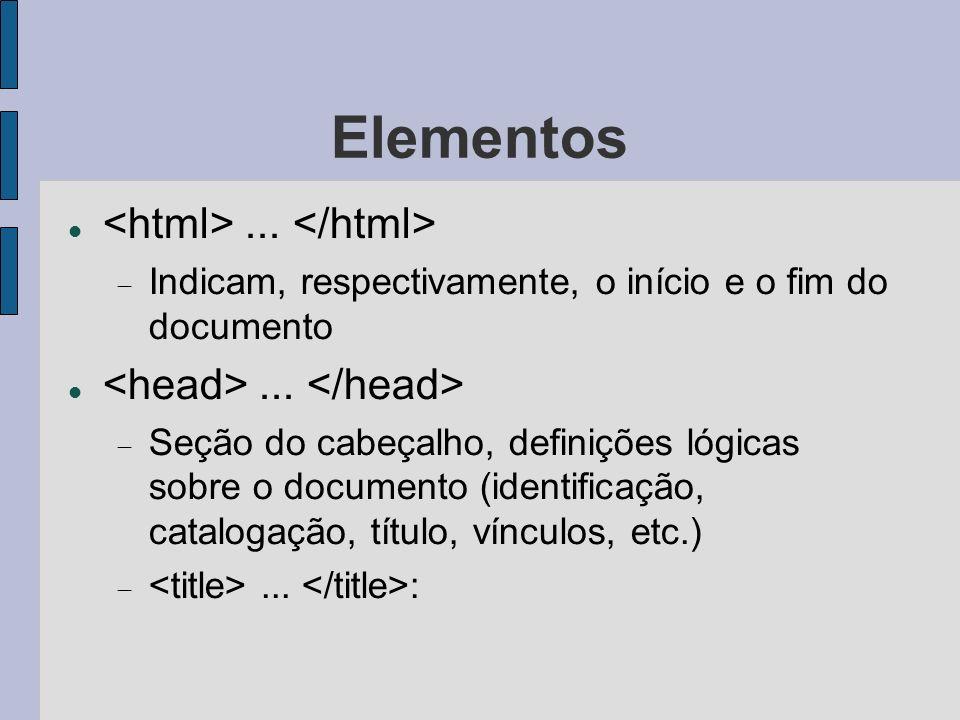 Elementos...Indicam, respectivamente, o início e o fim do documento...