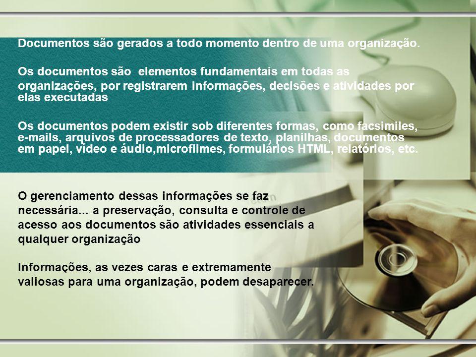 Documentos são gerados a todo momento dentro de uma organização. Os documentos são elementos fundamentais em todas as organizações, por registrarem in