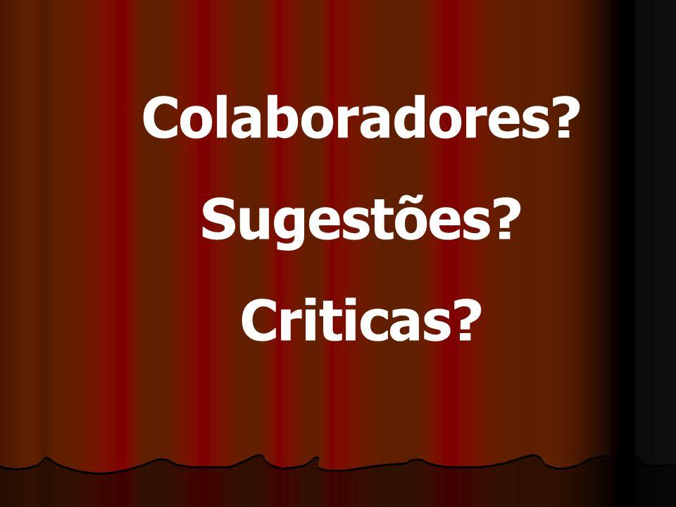 Colaboradores? Sugestões? Criticas?
