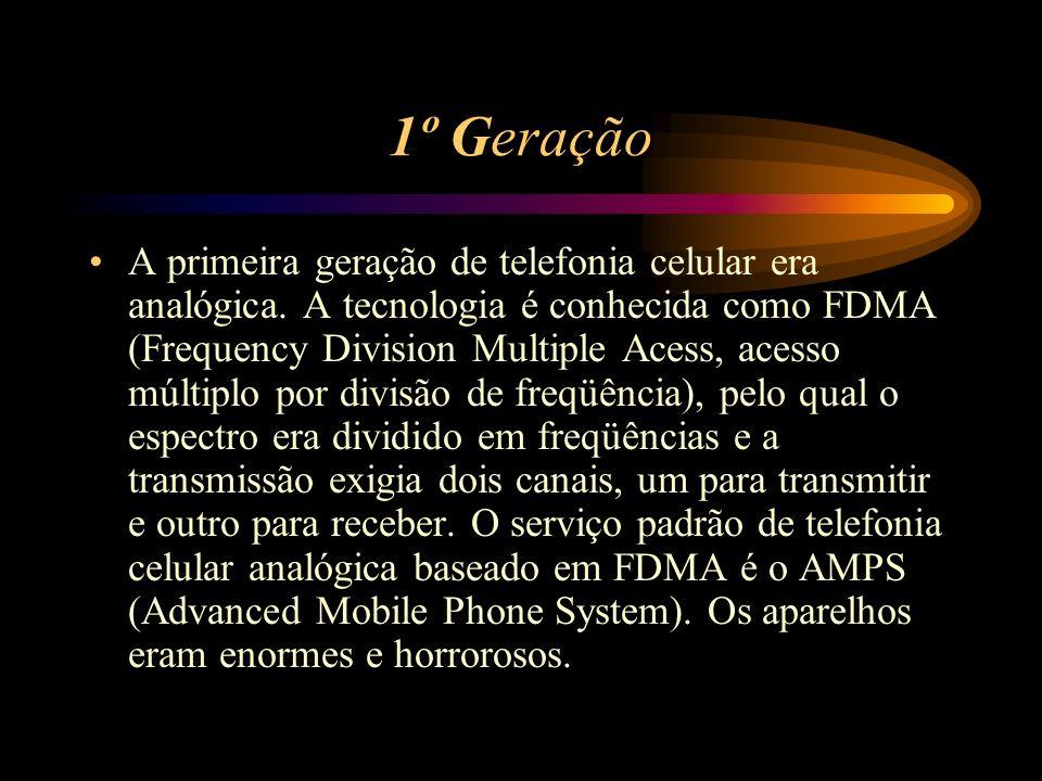 1º Geração A primeira geração de telefonia celular era analógica. A tecnologia é conhecida como FDMA (Frequency Division Multiple Acess, acesso múltip