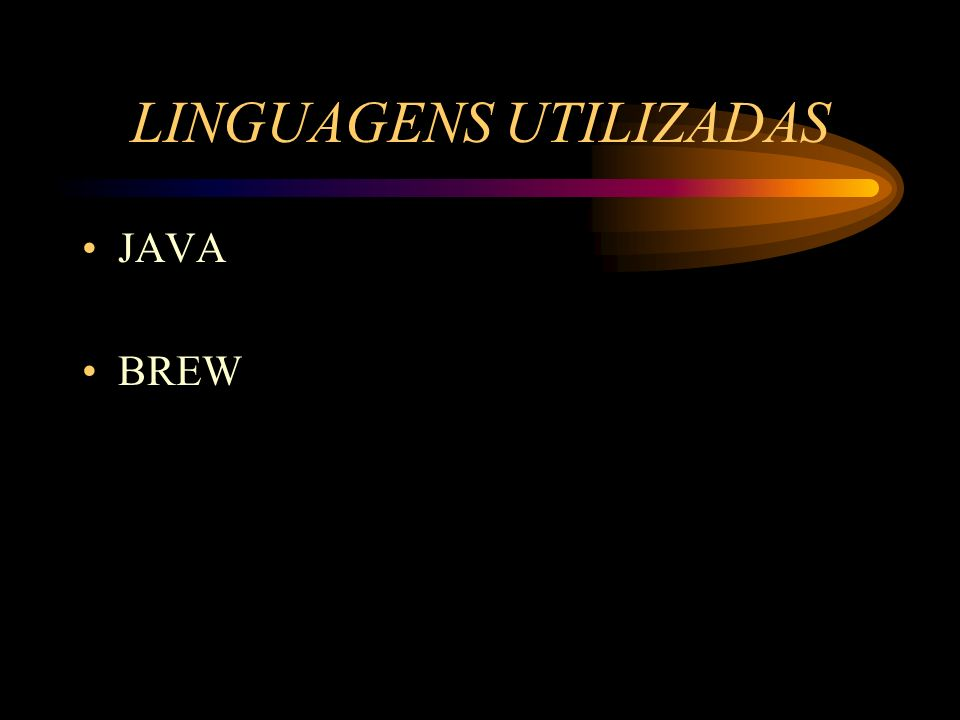 LINGUAGENS UTILIZADAS JAVA BREW