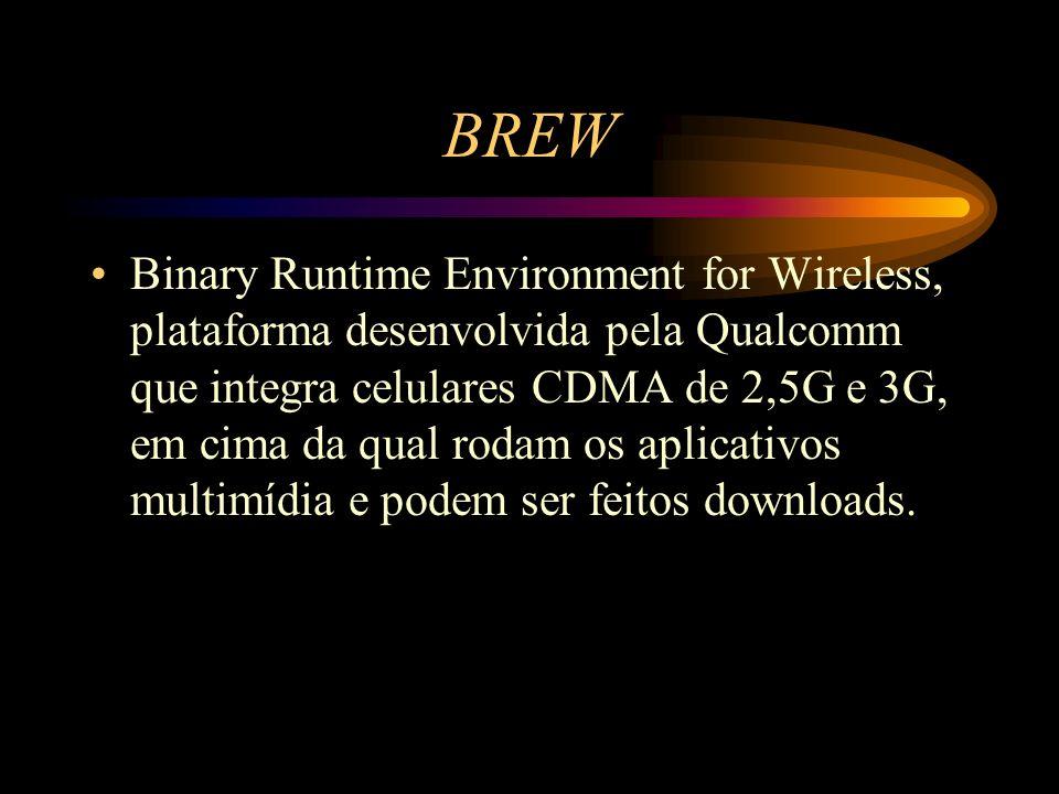 BREW Binary Runtime Environment for Wireless, plataforma desenvolvida pela Qualcomm que integra celulares CDMA de 2,5G e 3G, em cima da qual rodam os