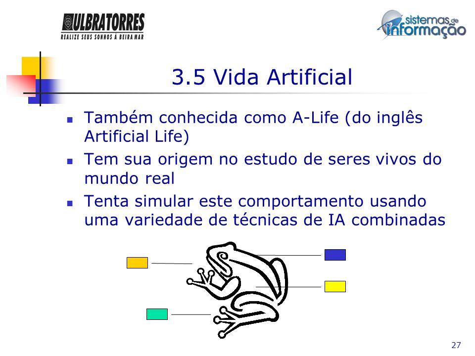 27 3.5 Vida Artificial Também conhecida como A-Life (do inglês Artificial Life) Tem sua origem no estudo de seres vivos do mundo real Tenta simular es