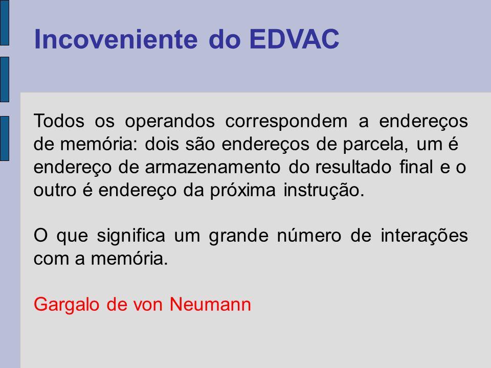 O programa armazenado é o aspecto mais importante do modelo de von Neumann.