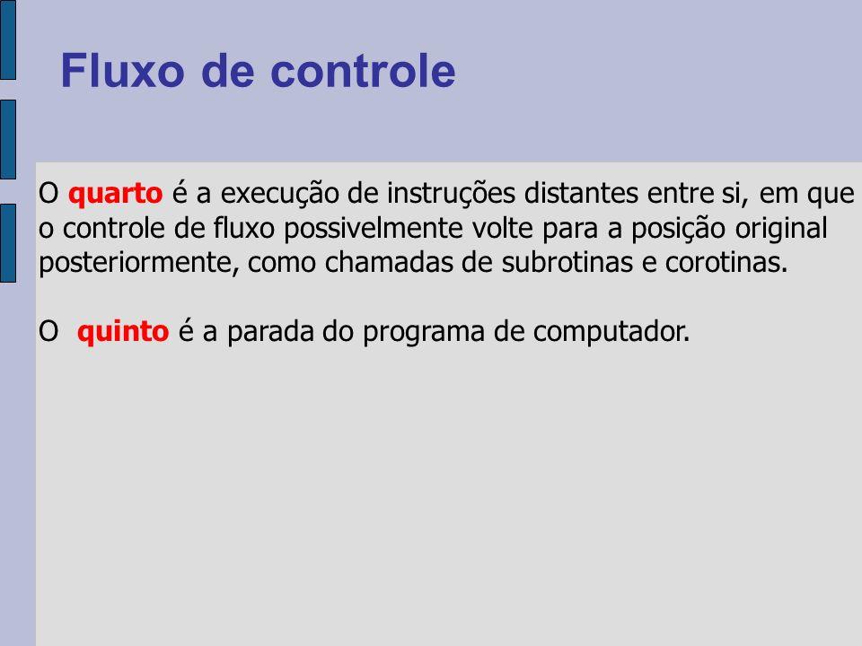 O quarto é a execução de instruções distantes entre si, em que o controle de fluxo possivelmente volte para a posição original posteriormente, como chamadas de subrotinas e corotinas.