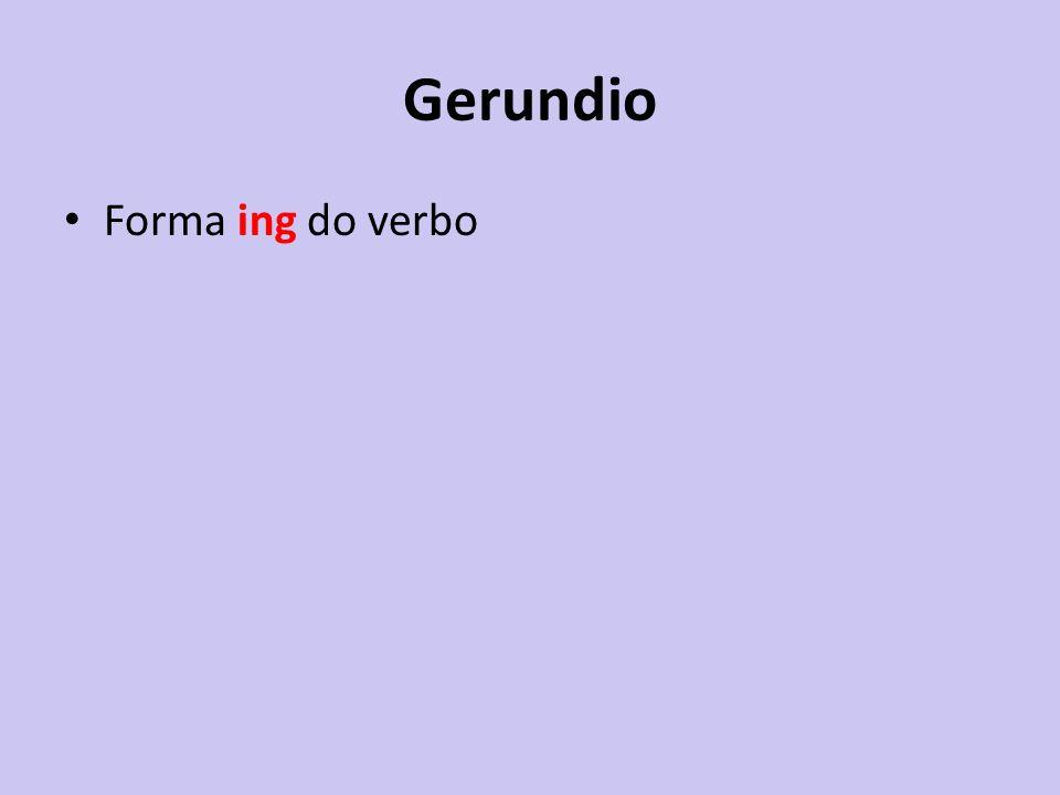 Gerundio Forma ing do verbo