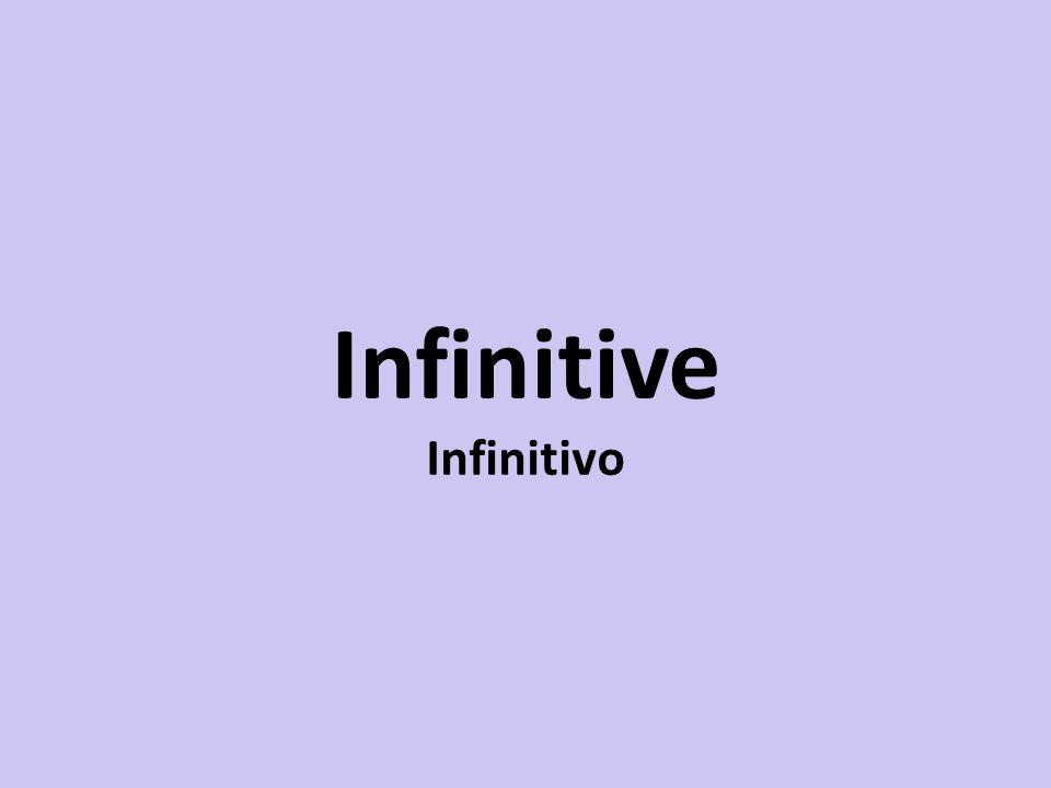 Infinitivo Forma normal do verbo Utilizado com ou sem to