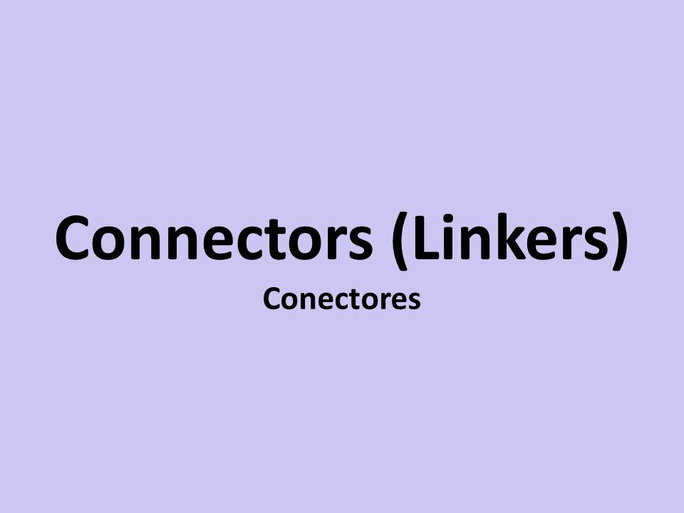 Conectores Palavras ou expressões que unem sentenças Podem ser preposições, advérbios ou conjunções Divididos por funções