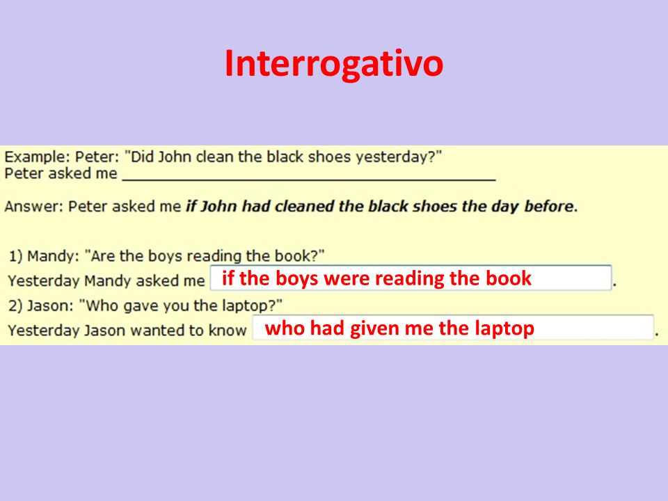 Interrogativo if the boys were reading the book who had given me the laptop