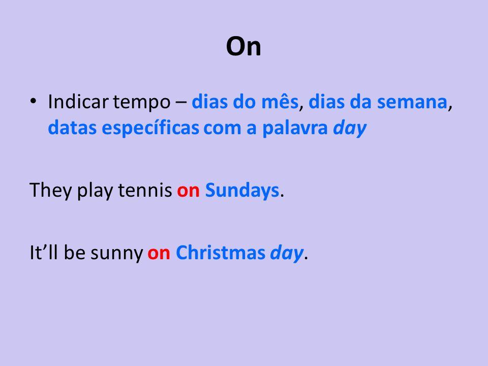 Inversão Adverbial Mais usados – never, seldom, not until, not only, when, no sooner, only then I would never recognize her.